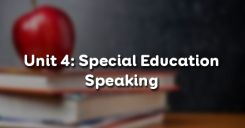 Unit 4: Special Education - Speaking