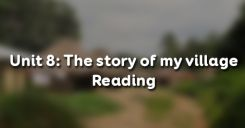 Unit 8: The story of my village - Reading