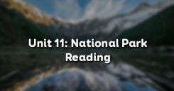 Unit 11: National Park - Reading