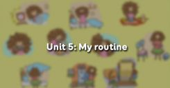 Unit 5: My routine