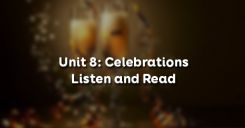 Unit 8: Celebrations - Listen and Read