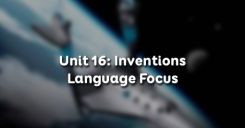 Unit 16: Inventions - Language Focus