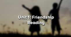 Unit 1: Friendship - Reading