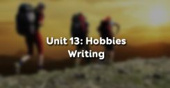 Unit 13: Hobbies - Writing