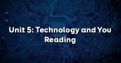 Unit 5: Technology and You - Reading