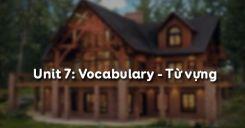 Unit 7: Vocabulary - Từ vựng