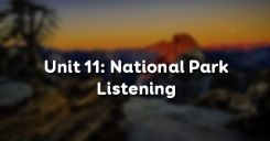 Unit 11: National Park - Listening
