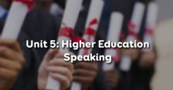 Unit 5: Higher Education - Speaking