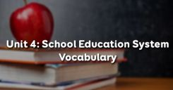 Unit 4: School Education System - Vocabulary