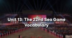 Unit 13: The 22nd Sea Games - Vocabulary