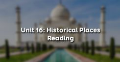 Unit 16: Historical Places - Reading