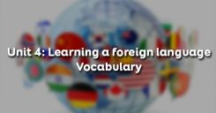 Unit 4: Learning a foreign language - Vocabulary
