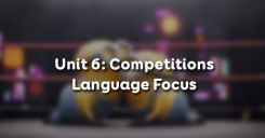 Unit 6: Competitions - Language Focus