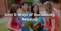 Unit 3: Ways of Socialising - Reading