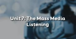 Unit 7: The Mass Media - Listening