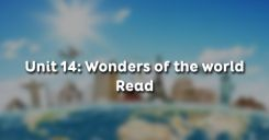 Unit 14: Wonders of the world - Read