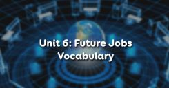 Unit 6: Future Jobs - Vocabulary