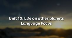 Unit 10: Life on other planets - Language Focus