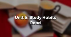 Unit 5: Study Habits - Read