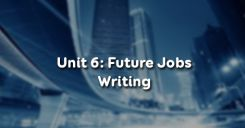 Unit 6: Future Jobs - Writing