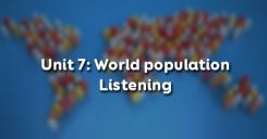 Unit 7: World population - Listening