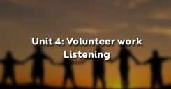 Unit 4: Volunteer work - Listening