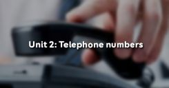 Unit 2: Telephone numbers