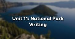 Unit 11: National Park - Writing