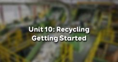 Unit 10: Recycling - Getting Started