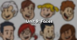 Unit 9: Faces