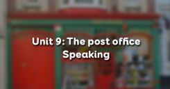 Unit 9: The post office - Speaking