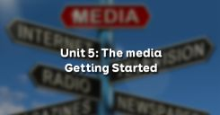 Unit 5: The media - Getting Started
