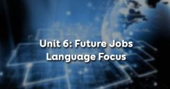 Unit 6: Future Jobs - Language Focus