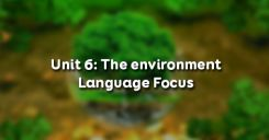 Unit 6: The environment - Language Focus