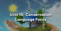 Unit 10: Conservation - Language Focus