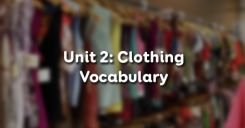 Unit 2: Clothing - Vocabulary