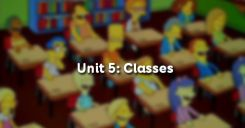 Unit 5: Classes