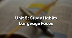 Unit 5: Study Habits - Language Focus