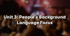 Unit 3: People's Background - Language Focus