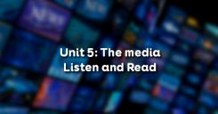 Unit 5: The media - Listen and Read