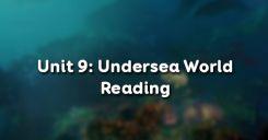 Unit 9: Undersea World - Reading