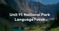 Unit 11: National Park - Language Focus