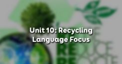 Unit 10: Recycling - Language Focus