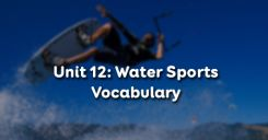 Unit 12: Water Sports - Vocabulary