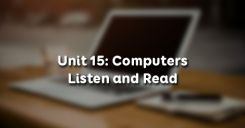 Unit 15: Computers - Listen and Read