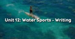 Unit 12: Water Sports - Writing