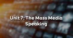 Unit 7: The Mass Media - Speaking