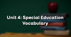 Unit 4: Special Education - Vocabulary