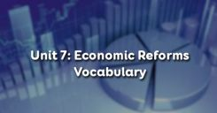 Unit 7: Economic Reforms - Vocabulary