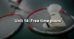 Unit 14: Free time plans